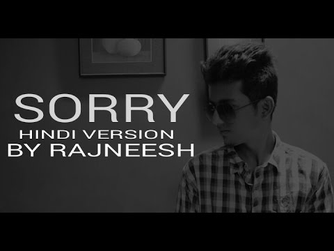 Justin Bieber - Sorry (Unplugged Hindi Version) - Rajneesh Patel Cover