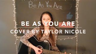 Be As You Are - Mike Posner (Cover by Taylor Nicole)