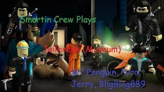 Roblox 💎 MUSEUM 💎 Jailbreak Part 2 POLICE BRUTALITY!! W/ Penguin, Jerry, Pyro, and Bligblog889
