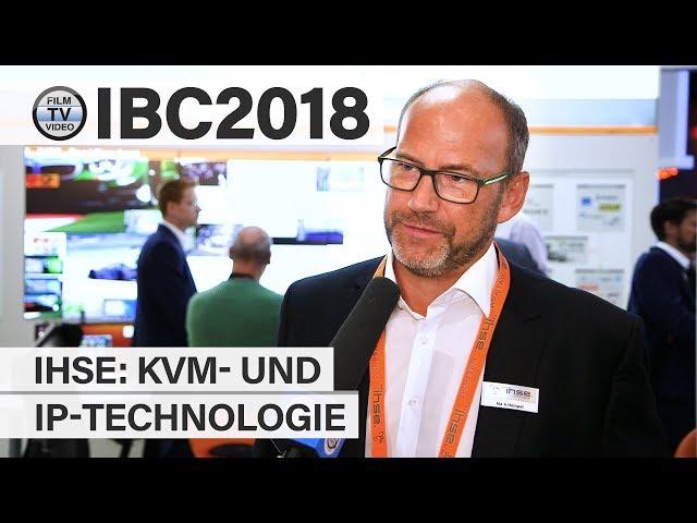 IBC2018: Ihse zur KVM- und IP-Technologie