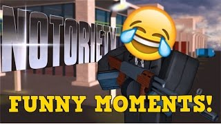 ROBLOX NOTORIETY FUNNY MOMENTS