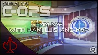 critical ops cmm episode 2 with kam luis mvp