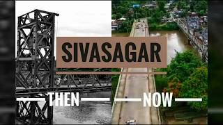 Sivasagar District  Then and Now   by Exploring the World