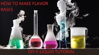 DIY E-LIQUID TUTORIAL: HOW TO MAKE FLAVOR BASES / CONCENTRATE