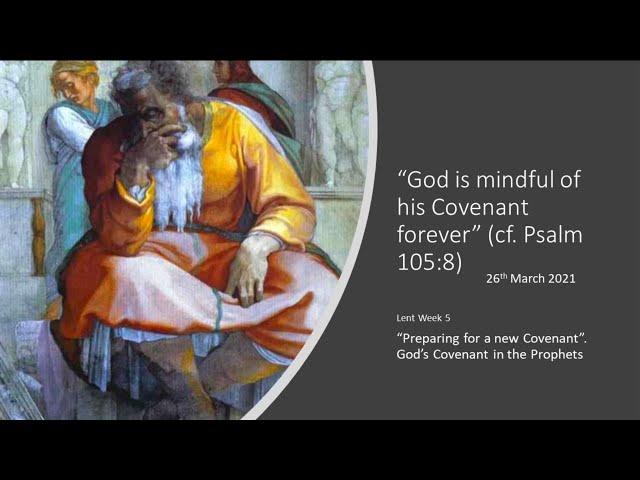 Lent'21 - Fr Javier - Friday Talks - wk5-26thMar: God's Covenant in the Prophets.
