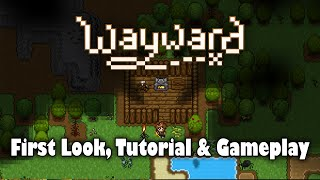 Wayward - First Look, Tutorial & Gameplay