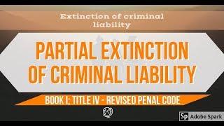 Partial Extinction of Criminal Liability - Criminal Law 1 [AUDIO CODAL]