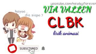 via vallen CLBK | lirik animasi