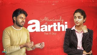 Atrociously with Aarthi | IT Guy | Krazy Khanna | Chaibisket