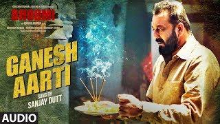 Ganesh Aarti (Full Audio) | Sanjay Dutt | Bhoomi