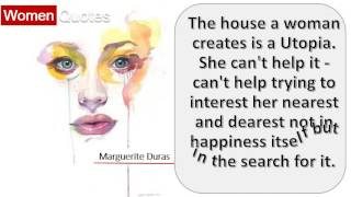 Inspiring Women Quotes By Marguerite Duras - The house a woman creates is