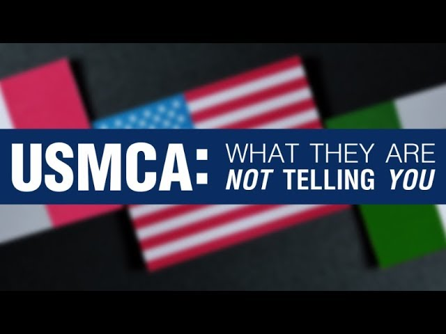 USMCA: What They Are Not Telling You