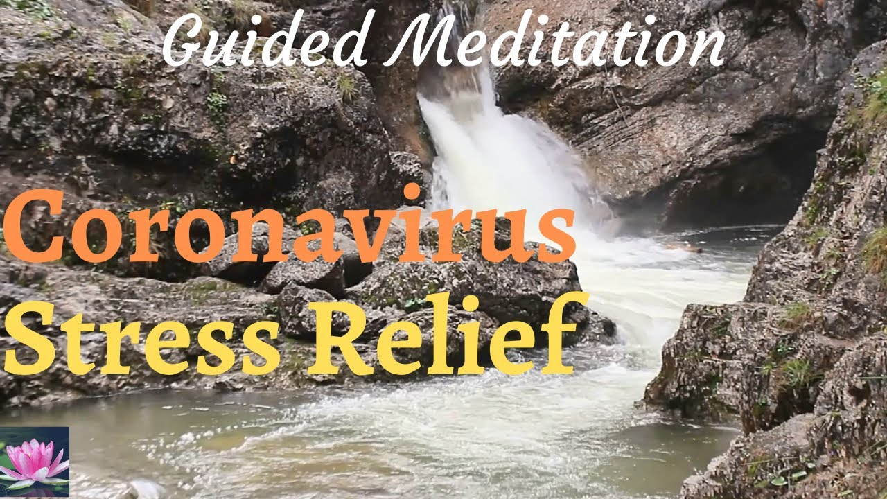 Guided Meditation – Coronavirus Anxiety and Stress Relief