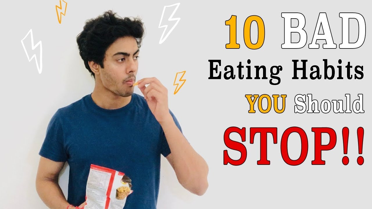 10 BAD Eating Habits | How To FIX them (2019)