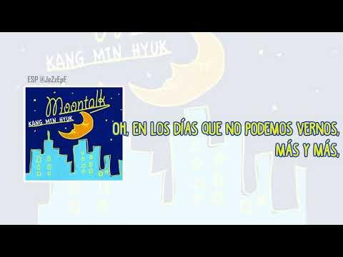 Kang Min Hyuk - Moontalk [SUB ESPAÑOL]