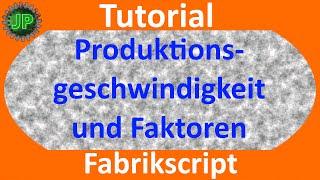 LS15 Tutorial - Fabrikscript - Produktionsgeschwindigkeit und Faktoren
