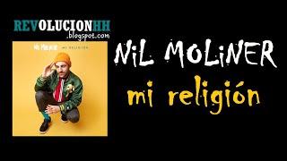 Nil Moliner - Mi Religión | Lyric Video (Letra)