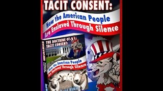 The Doctrine of Tacit Consent: How the American People Are Enslaved Through Silence
