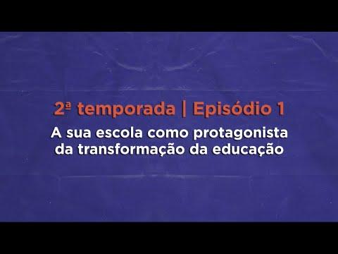 Ep. #01 - Escola protagonista | Websérie Novo Ensino Médio - 2ª temporada