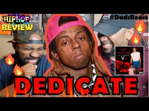 DADS REACT | DEDICATE x LIL WAYNE | WEEZY IS BACK !! | REACTION/BREAKDOWN
