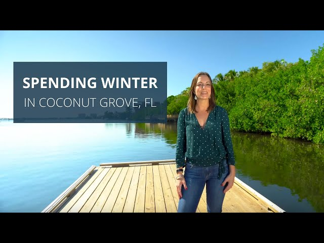 Spending Winter in Coconut Grove, Florida