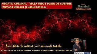 Negativ Original Daniel &amp Raimond Dinescu - Viata mea e plina de suspine (2019)