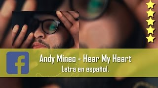 Andy Mineo - Hear my Heart. Letra en español. [Facebook Link]