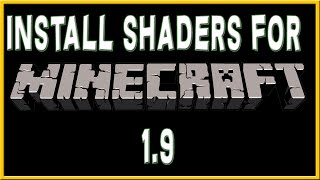 HOW TO INSTALL SHADERS FOR MINECRAFT 1.9 (easy to follow)