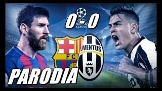 Canción Barcelona vs Juventus 0-0 (Parodia Ahora Dice - Ozuna ft Arcangel y J Balvin)