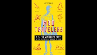 New Book! Mad Travelers: A Tale Of Wanderlust, Greed & The Quest To Reach The Ends Of The Earth