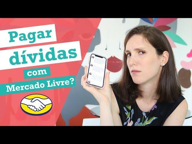 PAGAR DÍVIDA DO CARTÃO DE CRÉDITO COM MERCADO LIVRE / MERCADO PAGO? A verdade! | Finanças Femininas