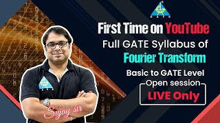 First time on YouTube || FULL Syllabus of Fourier Transform || Sujay Sir || Signals \u0026 Systems ||