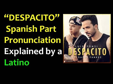 "SUPERSLOW ""DESPACITO"" SPANISH PART PRONUNCIATION (Explained by a LATINO)"