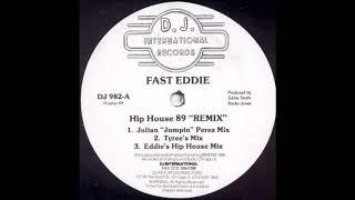 FAST EDDIE - HIP HOUSE (JULIAN