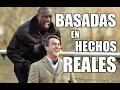 Las mejores películas BASADAS EN HECHOS REALES