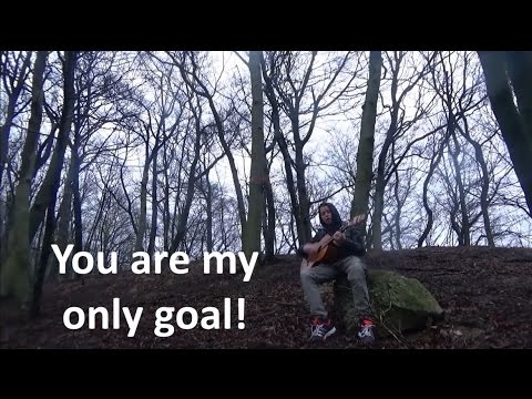 You are my only goal