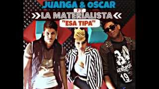 La Materialista Ft. Juanga & Oscar - Esa Tipa (Official Audio)