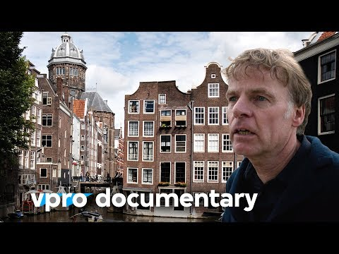 The gentrification of Amsterdam - VPRO documentary - 2017