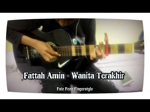 Fattah Amin - Wanita Terakhir | Fingerstyle cover(Guitar) | Faiz Fezz