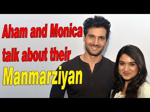 Aham and Monica talk about their Manmarziyan