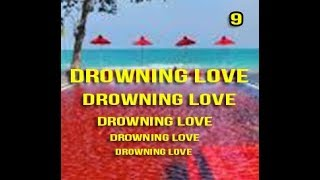 Drowning Love Episode 9 A Thailand Love Story