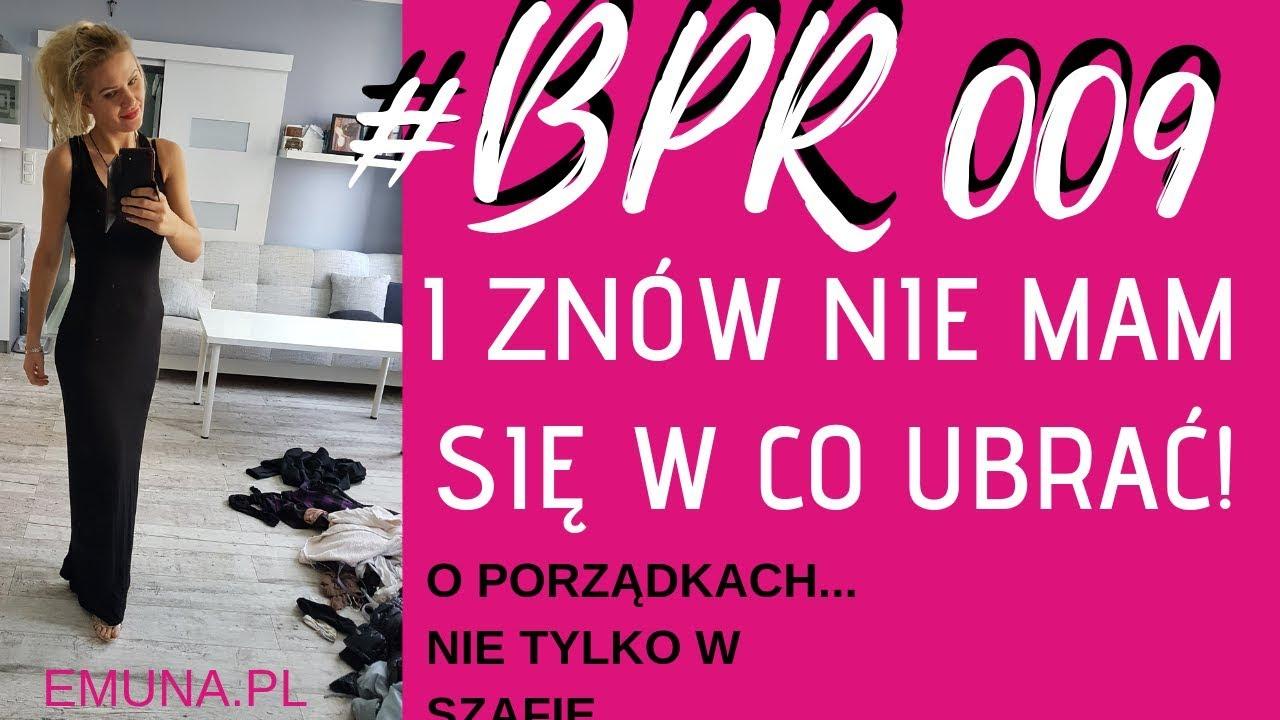 #BPR 009 I znów nie mam się w co ubrać! Pomysł na porządek... nie tylko w szafie