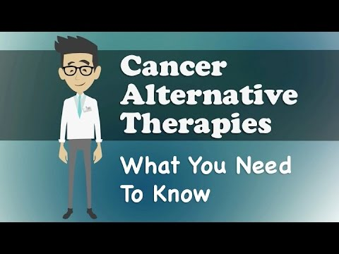 Cancer Alternative Therapies What You Need To Know