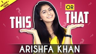 Arishfa Khan Plays This Or That  Exclusive