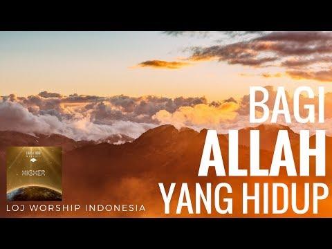 Bagi Allah Yang Hidup - LOJ Worship Indonesia