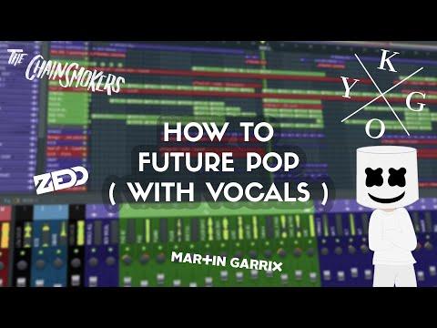 How To Make Future Pop Like Marshmello Martin Garrix Chainsmokers Zedd Kygo In FL Studio