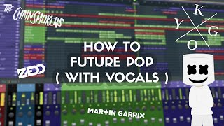 How To Make Future Pop Like Marshmello Martin Garrix Chainsmokers Zedd Kygo In FL Studio