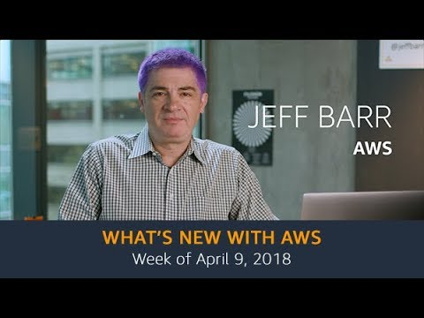 What's New with AWS – Week of April 9, 2018