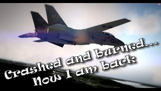Crashed and burned... Now I am back... with more flight movies, tutorials, Top-10's...