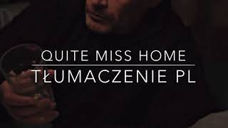 James Arthur - Quite Miss Home [TŁUMACZENIE PL]